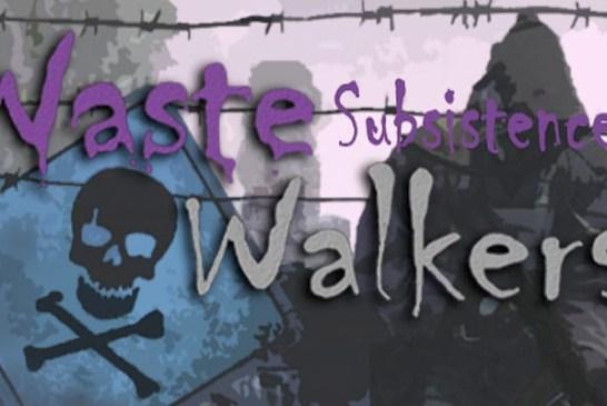 Waste Walkers Subsistence