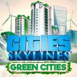 Cities: Skylines – Green Cities